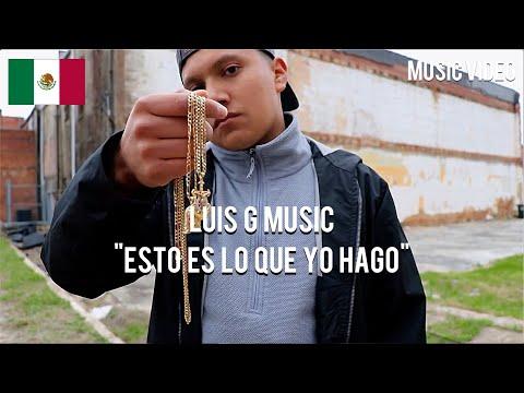 Luis G Music - Esto Es Lo Que Yo Hago ( Prod. By Outspoken Beats ) [ Music Video ]
