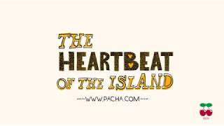 Pacha  The Heartbeat of the Island pachabeat Ibiza2018