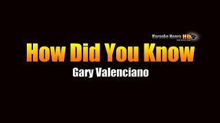 How Did You Know -  Gary Valenciano (KARAOKE)