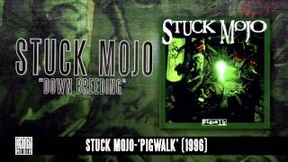 STUCK MOJO - Down Breeding (Album Track)