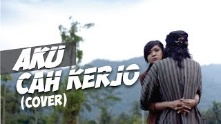 Aku Cah Kerjo   Pendhoza (cover) By Ndruw Neverend Ft. Ratna Galih