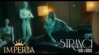 Kiki Feat. Kedzi   Stranci (Official Video 2019)