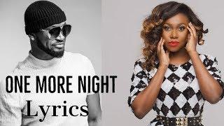 Mr P - One More Night (Lyrics) Ft Niniola