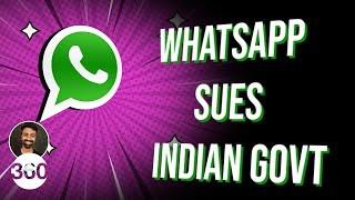 Here's Why WhatsApp Sued the Indian Government: Key Questions Answered