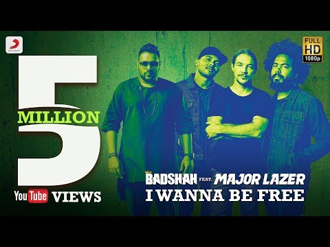 I Wanna Be Free  Badshah, Major Lazer