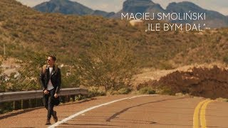 Maciej Smoliński   Ile Bym Dał (Official Video) #disco #nowosc