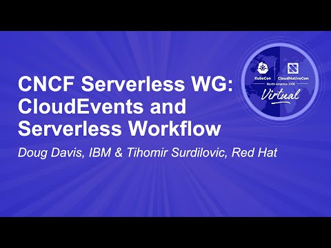 Image thumbnail for talk CNCF Serverless WG: CloudEvents and Serverless Workflow