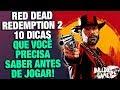 11 Dicas Que Voc Precisa Saber Antes De Jogar Red Dead
