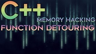 C/C++ Memory Hacking — Function Hooking / Detouring