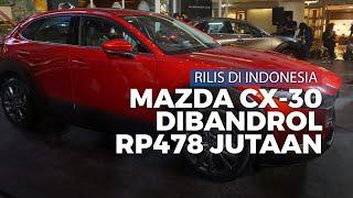 Resmi Rilis di Indonesia, Mazda CX-30 Dibandrol Mulai Rp478 Jutaan
