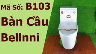 Mã Số B103 | Bàn Cầu Bellnni | Bàn Cầu Phong Cách Ý