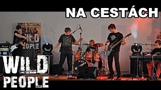 Video Wild People - Na Cestách | Official Lyric Video