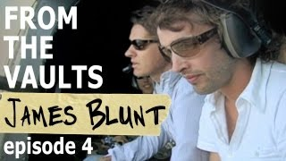 """James Blunt: Return to Kosovo EP 4 - The Inspiration behind """"No Bravery"""" [From The Vaults]"""