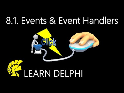 Delphi Programming Tutorial – Unit 8.1. Understanding Events and Event Handlers in Delphi