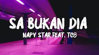 Sa Bukan Dia Napy Star feat TC8...