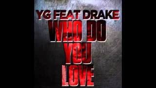 Who do you love (clean) yg feat drake