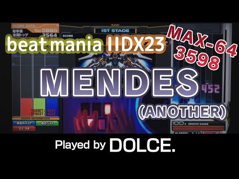 MENDES (A) MAX-64 & PERFECT [3598] / played by DOLCE. / beatmania IIDX23 copula [手元付き]