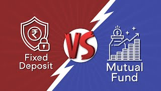 What is better between mutual fund and fixed deposit