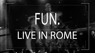 Fun. - The Gambler  + Sight Of The Sun + All Alone - Live in Rome 27/4/2013