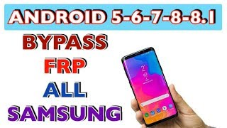 FREE) Bypass FRP Google for all Samsung devices 2018
