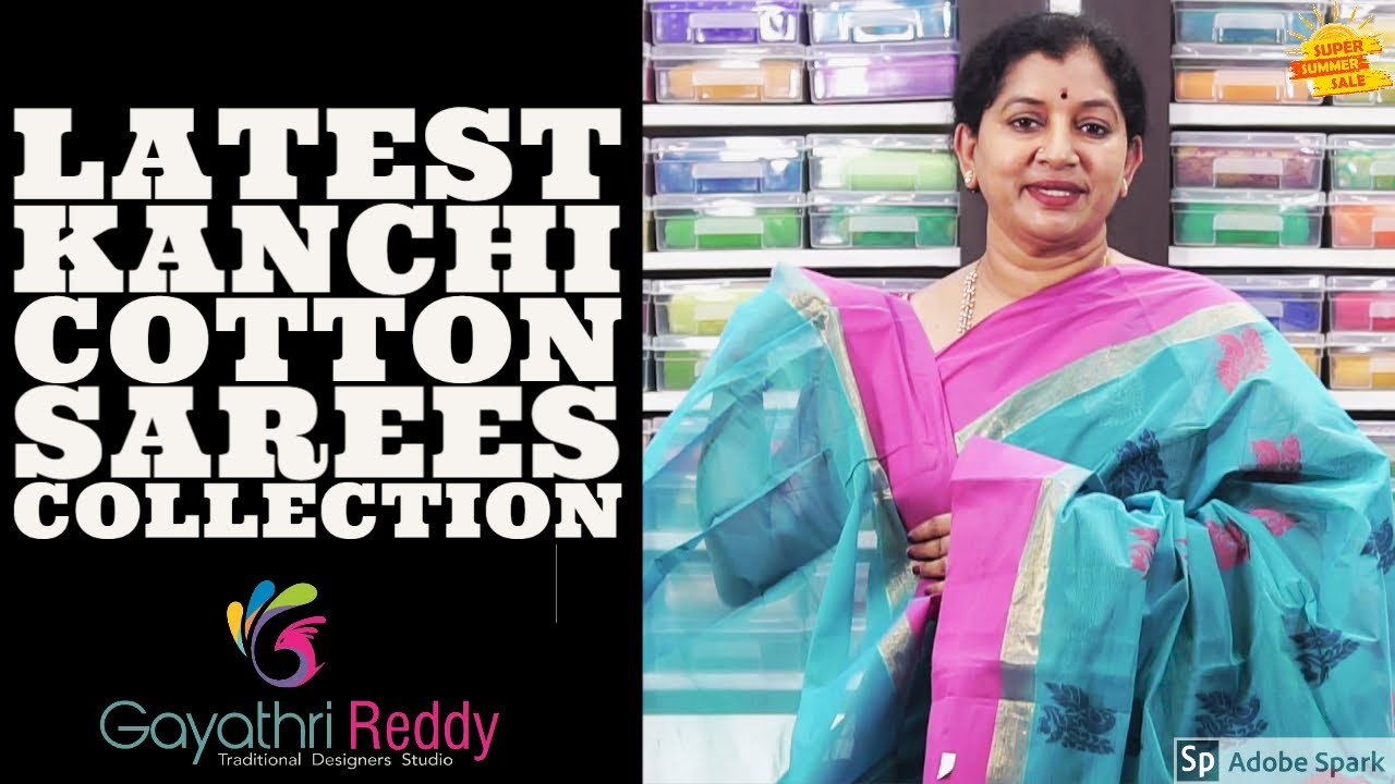 Latest Kanchi Cotton Saree Collection Part 1 Gayathrireddy Sarees Kanchi Cottongayathri Reddy Designer Studio Is One Stop Solution For Designer Wears Traditional Sarees Exclusive Lehangas We Even Possess Manufacturing Stitching Printing