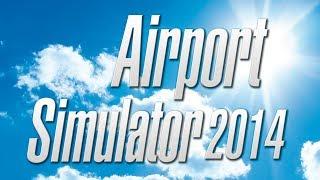 Airport Simulator 2014 - Eerste review
