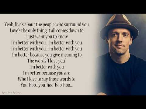 Jason Mraz - Better With You | Lyrics Songs