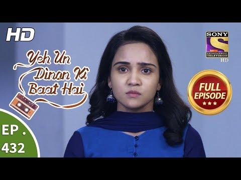 Yeh Un Dinon Ki Baat Hai - Ep 432 - Full Episode - 17th May, 2019