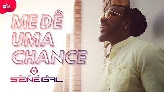 Beto Senegal - Me Dê Uma Chance