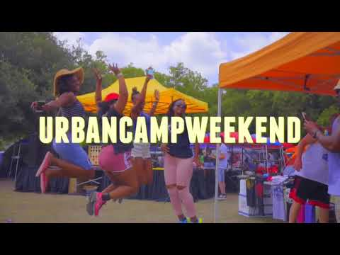 Urban Camp Weekend - Summer 2018 Part I