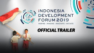 Indonesia Development Forum 2019 Official Trailer