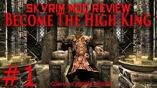 Skyrim Mod Walkthrough: The High King Part #1