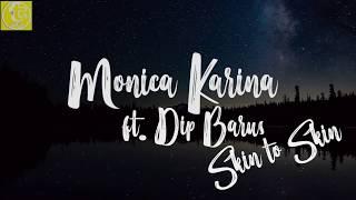 (Lyrics) Monica Karina Feat Dipha Barus   SKIN TO SKIN