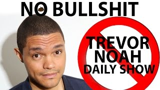 Trevor Noah Has Ruined The Daily Show