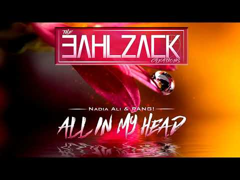 Nadia Ali Amp Pang All In My Head Bahlzack Creations 2018
