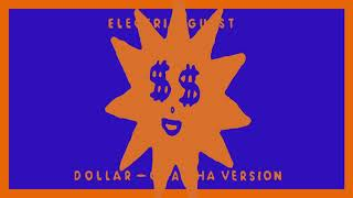 Electric Guest   Dollar (Cha Cha Version) [Official Audio]