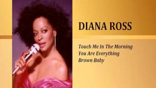 DIANA ROSS Touch Me In The Morning, You Are Eerything, & Brown Baby
