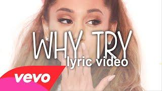 Ariana Grande ❤ Why Try {ᴜɴᴘɪᴛᴄʜᴇᴅ ʟʏʀɪᴄ ᴠɪᴅᴇᴏ}
