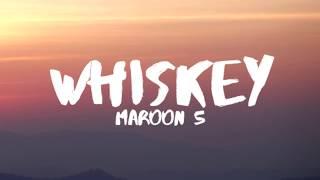 Maroon 5   Whiskey (Lyrics) Ft. A$AP Rocky