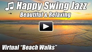 Swing Jazz Big Band Piano Music Relaxing Virtual Walking Tour BEACH WALKS Relax Treadmill Nature 2