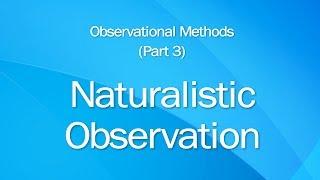 3: Naturalistic Observation Studies