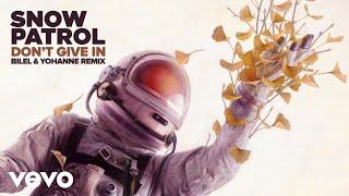 Snow Patrol - Don't Give In (Bilel & Yohanne Remix / Audio)