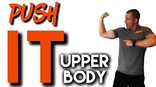 PUSH IT! upper body workout by Trainer Ben