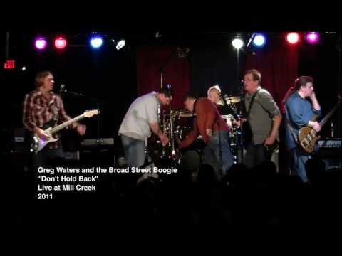 Don't Hold Back (Live) : Greg Waters and The Broad Street Boogie