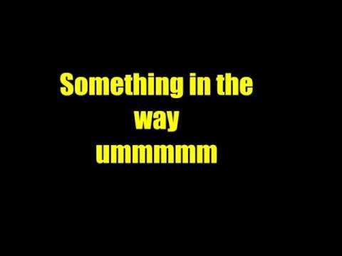 Nirvana Something In The Way Lyrics