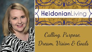 Crash Course on Calling, Purpose, Dream, Vision, Goal, Strategy, Plan defined