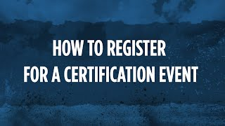 How to Register for a Certification Event