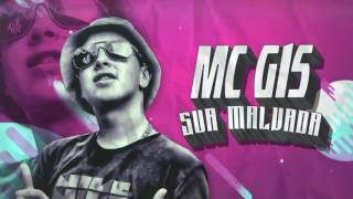 MC G15 - SUA MALVADA (LANCAMENTO 2017) LYRIC VIDEO