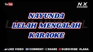 Download Lagu Nayunda Lelah Mengalah Karaoke Tanpa Vocal Mp3