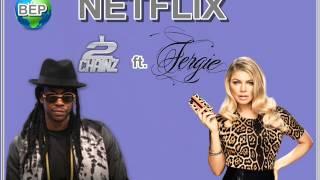 Netflix - 2 Chainz featuring Fergie